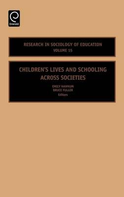 Childrens Lives and Schooling Across Societies: (Volume 15, Research in Sociology of Education)