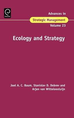Ecology and Strategy: (Volume 23, Advances in Strategic Management)