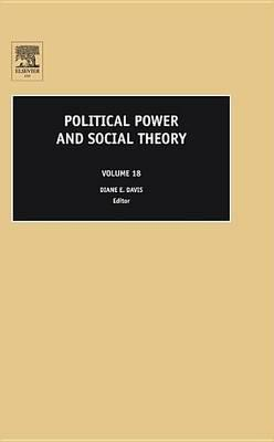 Political Power and Social Theory: (Volume 18, Political Power and Social Theory)