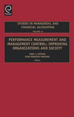 Performance Measurement and Management Control: Improving Organizations and Society (Volume 16, Studies in Managerial and Financial Accounting)