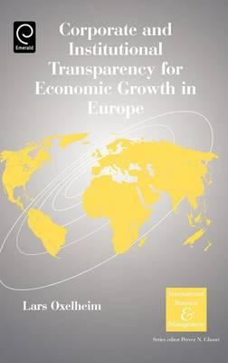Corporate and Institutional Transparency for Economic Growth in Europe: International Business and Management, Volume 19.