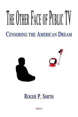 Other Face of Public TV, The: Censoring the American Dream