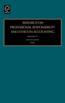 Research on Professional Responsibility and Ethics in Accounting. Volume 11