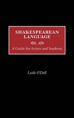 Shakespearean Language: A Guide for Actors and Students