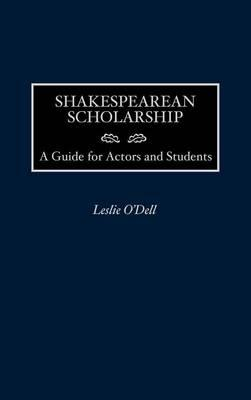 Shakespearean Scholarship: A Guide for Actors and Students