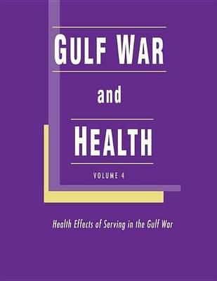 Gulf War and Health: Volume 4. Health Effects of Serving in the Gulf War