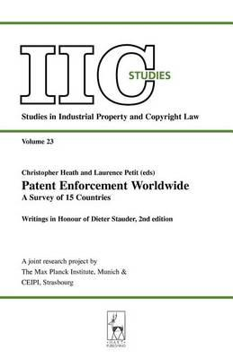 Patent Enforcement Worldwide: A Survey of 15 Countries: Essays in Honour of Dieter Stauder. Studies in Industrial Property and Copyright Law, Volume 23.