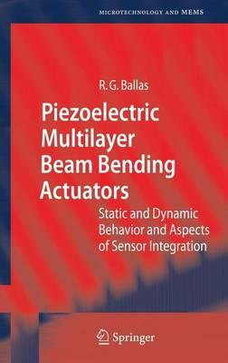 Piezoelectric Multilayer Beam Bending Actuators: Static and Dynamic Behavior and Aspects of Sensor Integration