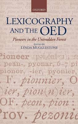 Lexicography and the Oed: Pioneers in the Untrodden Forest