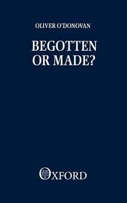 Begotten or Made?: Human Procreation and Medical Technique