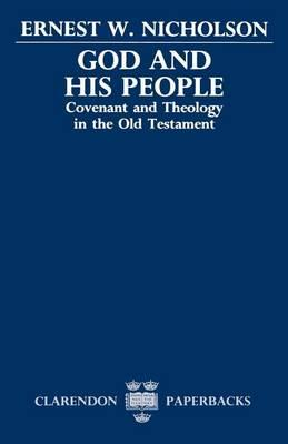 God and His People: Covenant and Theology in the Old Testament