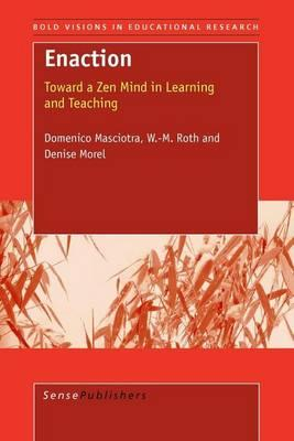 Enaction: Toward a Zen Mind in Learning and Teaching, Bold Visions in Educational Research