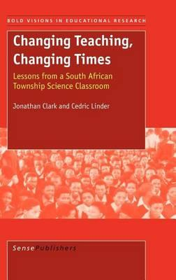 Changing Teaching, Changing Times, Bold Visions in Educational Research