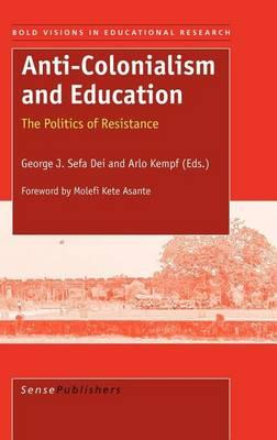 Anti-Colonialism and Education, Bold Visions in Educational Research