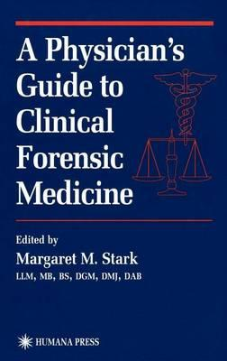 Physician's Guide to Clinical Forensic Medicine, A. Forensic Science and Medicine.