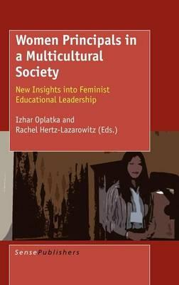 Women Principals in a Multiculutural Society: New Insights Into Feminist Eductional Leadership