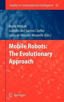 Mobile Robots: The Evolutionary Approach. Studies in Computational Intelligence.