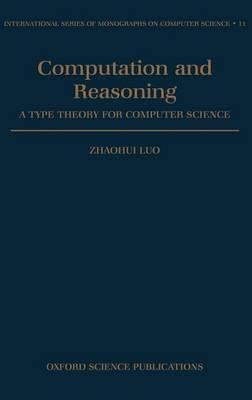 Computation and Reasoning: A Type Theory for Computer Science. International Series of Monographs on Computer Science.