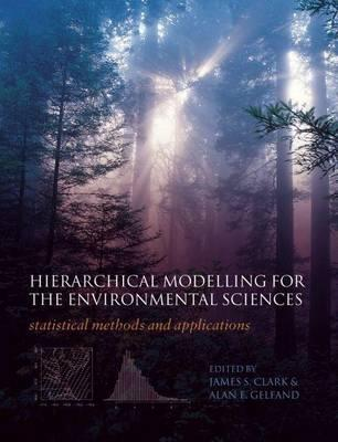 Hierarchical Modelling for the Environmental Sciences: Statistical Methods and Applications