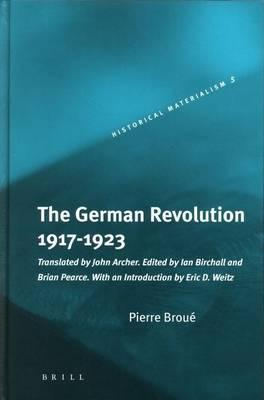 German Revolution, 1917-1923, The. Historical Materialism Book Series.