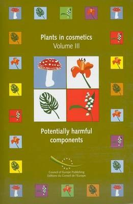 Plants Used in Cosmetics: Volume III; Potentially Harmful Components