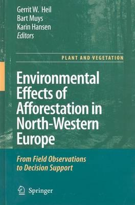Environmental Effects of Afforestation in North-Western Europe: From Field Observations to Decision Support. Plant and Vegetation, Volume 1.