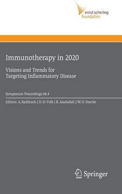 Immunotherapy in 2020: Visions and Trends for Targeting Inflammatory Disease