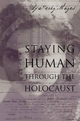 Staying Human Through the Holocaust: