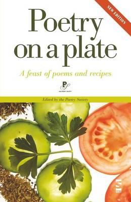 Poetry on a Plate: A Feast of Poems and Recipes