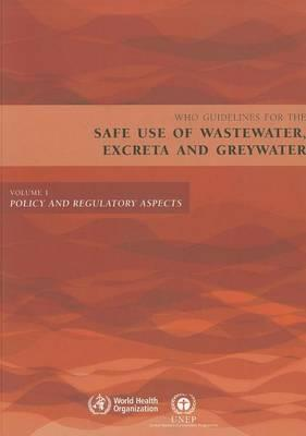 Who Guidelines for the Safe Use of Wastewater, Excreta and Greywater. Volume 1