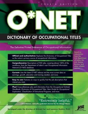 O*NET Dictionary of Occupational Titles: The Definitive Printed Reference of Occupational Information