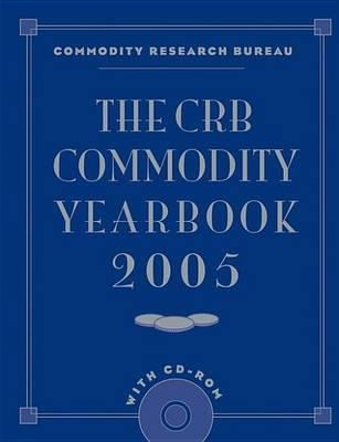 The CRB Commodity Yearbook 2005