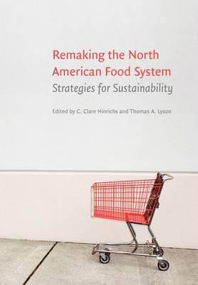 Remaking the North American Food System: Strategies for Sustainability. Our Sustainable Future.