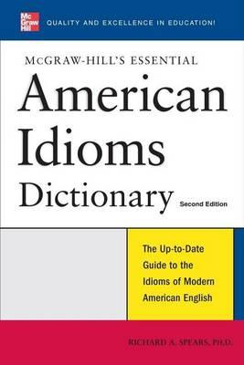McGraw-Hill's Essential American Idioms Dictionary