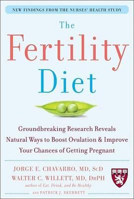 Fertility Diet, The: Groundbreaking Research Reveals Natural Ways to Boost Ovulation and Improve Your Chances of Getting