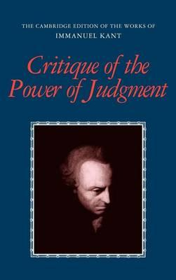 Critique of the Power of Judgement. the Cambridge Edition of the Works of Immanuel Kant