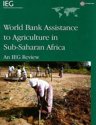World Bank Assistance to Agriculture in Sub-Saharan Africa: An Ieg Review