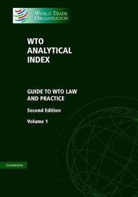 Wto Analytical Index: Guide to Wto Law and Practice