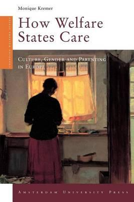 How Welfare States Care: Culture, Gender and Parenting in Europe. Changing Welfare States.