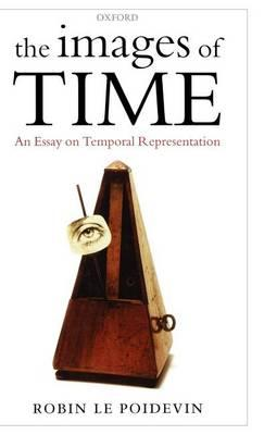 Images of Time, The: An Essay on Temporal Representation
