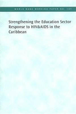 Strengthening the Education Sector Response to HIV&Aids in the Caribbean. World Bank Working Paper, Number 137.