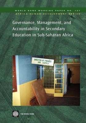Governance, Management, and Accountability in Secondary Education in Sub-Saharan Africa. Africa Human Development Series