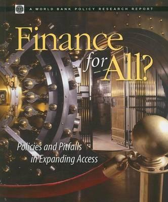 Finance for All? Policies and Pitfalls in Expanding Success. a World Bank Policy Research Report.