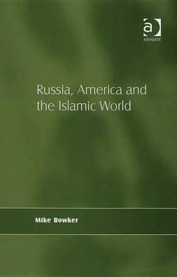 Russia, America and the Islamic World