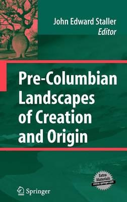 Pre-Columbian Landscapes of Creation and Origin