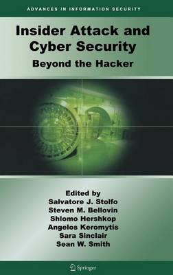 Insider Attack and Cyber Security: Beyond the Hacker