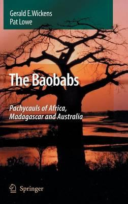 The Baobabs: Pachycauls of Africa, Madagascar and Australia