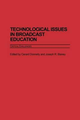 Technological Issues in Broadcast Education: Critical Challenges
