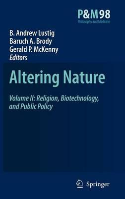 Altering Nature: Volume II: Religion, Biotechnology, and Public Policy