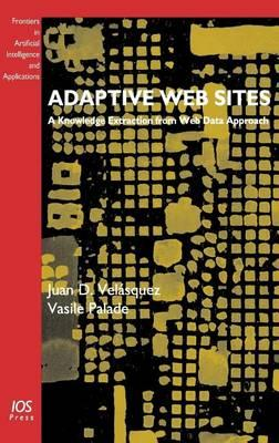 Adaptive Web Sites: A Knowledge Extraction from Web Data Approach. Frontiers in Artificial Intelligence and Applications, Volume 170.